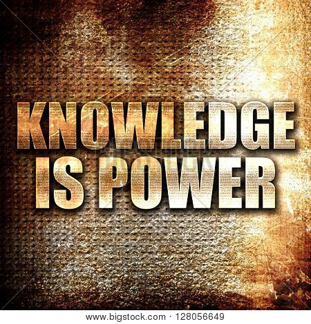 knowledge is power, written on vintage metal texture
