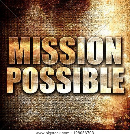 mission possible, written on vintage metal texture
