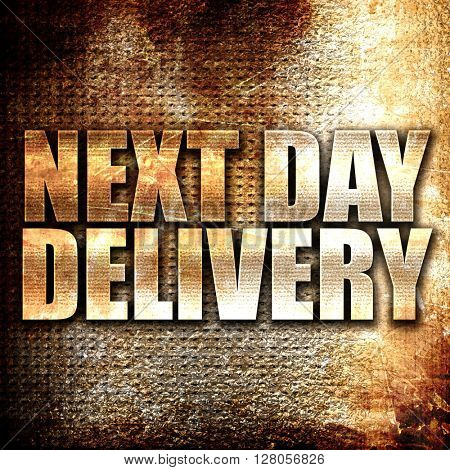 next day delivery, written on vintage metal texture