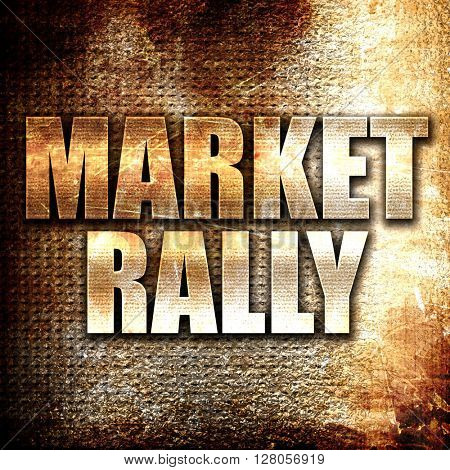 market rally, written on vintage metal texture
