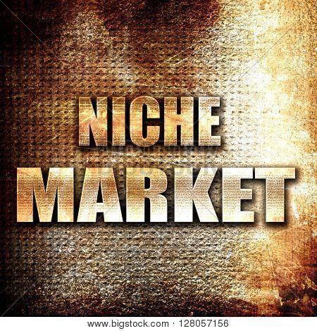 niche market, written on vintage metal texture