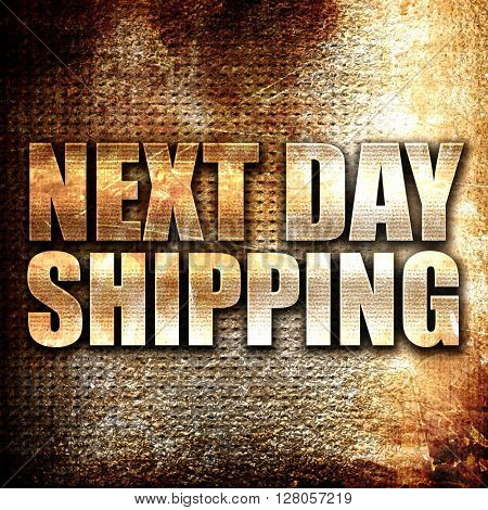 next day shipping, written on vintage metal texture
