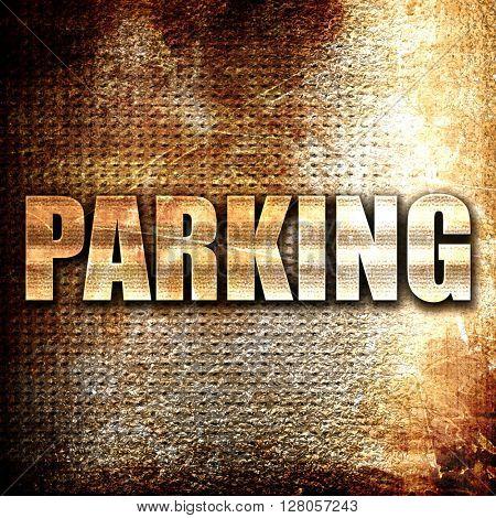 parking, written on vintage metal texture