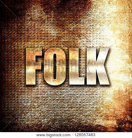 folk music, written on vintage metal texture