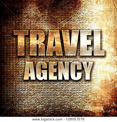 travel agency, written on vintage metal texture