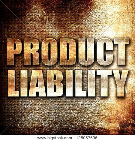 product liability, written on vintage metal texture