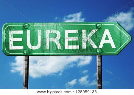 eureka road sign , worn and damaged look