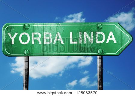 yorba linda road sign , worn and damaged look