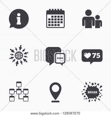 Calendar, like counter and go to web icons. Information sign. Group of people and database symbols. Chat speech bubbles sign. Communication icons. Location pointer.