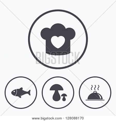 Chief hat with heart and cooking pan icons. Fish and boletus mushrooms signs. Hot food platter serving symbol. Icons in circles.