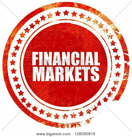 financial markets, grunge red rubber stamp with rough lines and