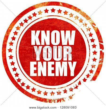 know your enemy, grunge red rubber stamp with rough lines and ed