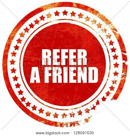 refer a friend, grunge red rubber stamp with rough lines and edg