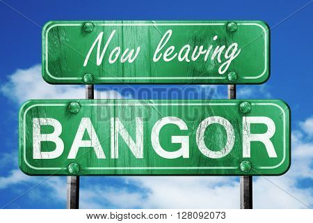 Leaving bangor, green vintage road sign with rough lettering