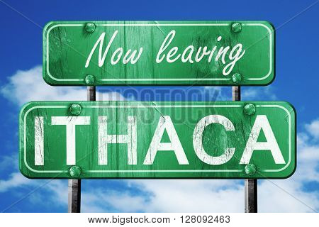 Leaving ithaca, green vintage road sign with rough lettering