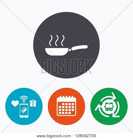 Frying pan sign icon. Fry or roast food symbol. Mobile payments, calendar and wifi icons. Bus shuttle.