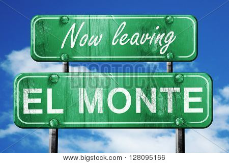 Leaving el monte, green vintage road sign with rough lettering