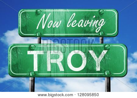 Leaving troy, green vintage road sign with rough lettering