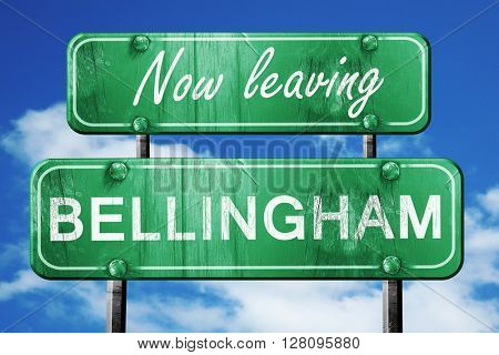 Leaving bellingham, green vintage road sign with rough lettering