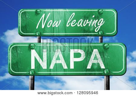 Leaving napa, green vintage road sign with rough lettering