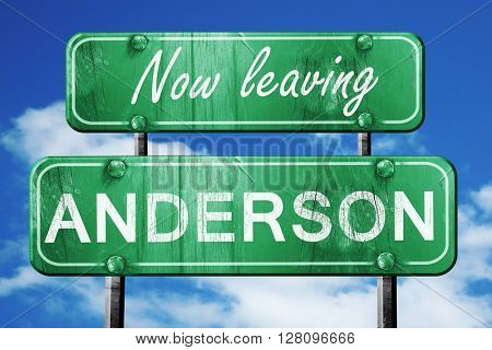 Leaving anderson, green vintage road sign with rough lettering