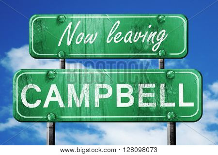 Leaving campbell, green vintage road sign with rough lettering