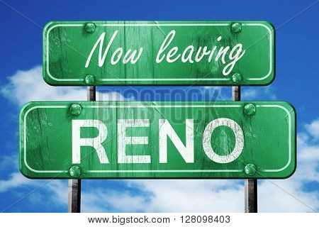 Leaving reno, green vintage road sign with rough lettering