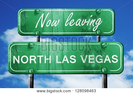 Leaving north las vegas, green vintage road sign with rough lett