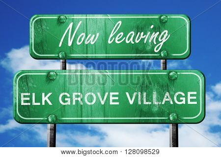 Leaving elk grove village, green vintage road sign with rough le