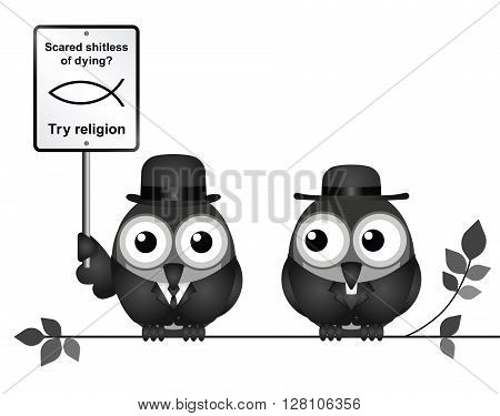 Comical scared of life try religion sign with bird atheist and bird vicar perched on a branch isolated on white background