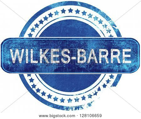 wilkes-barre grunge blue stamp. Isolated on white.