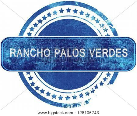 rancho palos verdes grunge blue stamp. Isolated on white.