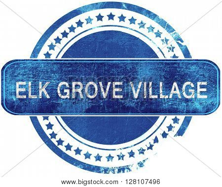 elk grove village grunge blue stamp. Isolated on white.