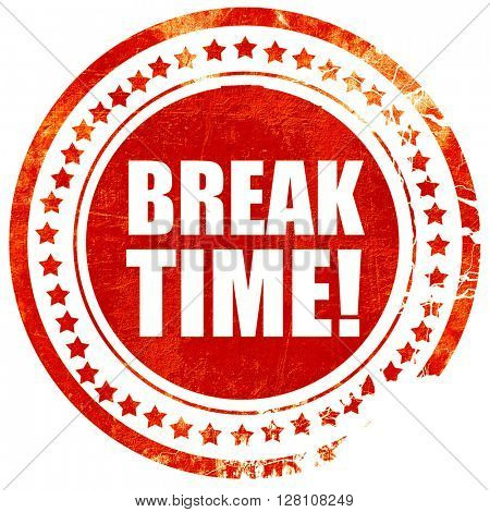 break time!, red grunge stamp on solid background