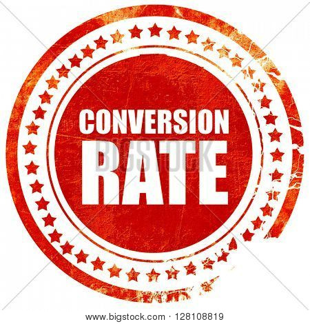 conversion rate, red grunge stamp on solid background