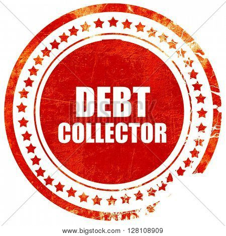 debt collector, red grunge stamp on solid background