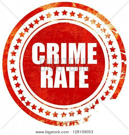 crime rate, red grunge stamp on solid background