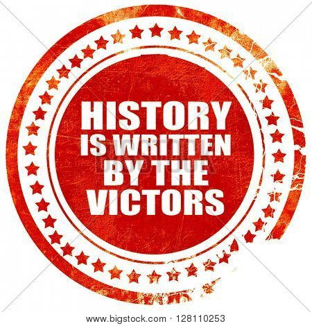 history is written by the victors, red grunge stamp on solid bac