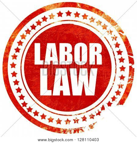 labor law, red grunge stamp on solid background