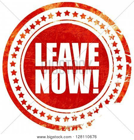leave now!, red grunge stamp on solid background