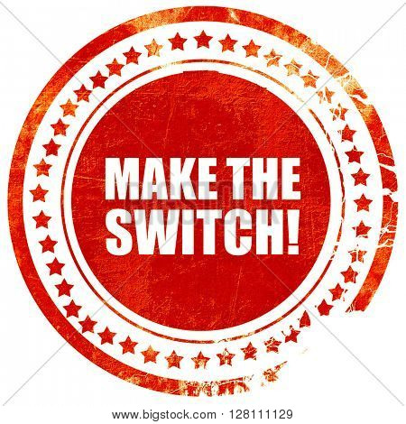 make the switch, red grunge stamp on solid background