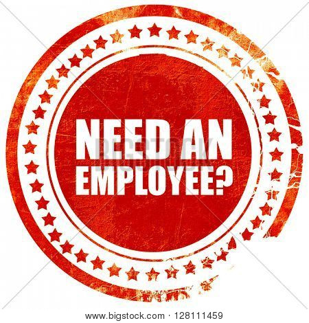 need an employee, red grunge stamp on solid background