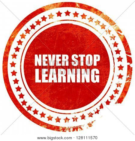 never stop learning, red grunge stamp on solid background