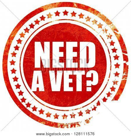 need a vet?, red grunge stamp on solid background