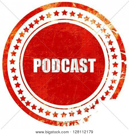 podcast, red grunge stamp on solid background