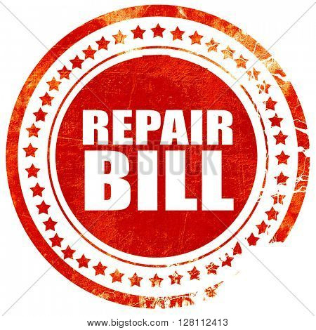 repair bill, red grunge stamp on solid background