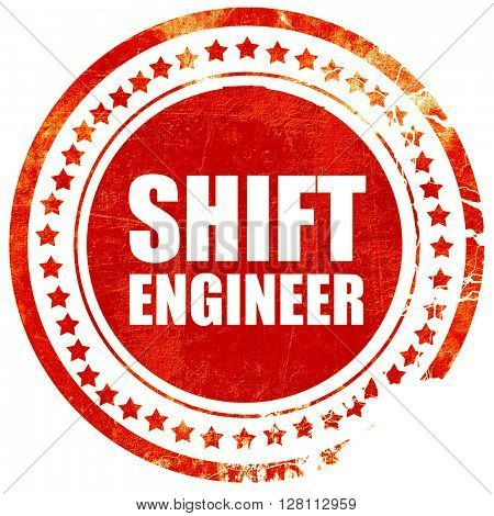 shift engineer, red grunge stamp on solid background