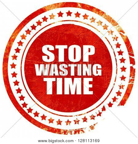 stop wasting time, red grunge stamp on solid background