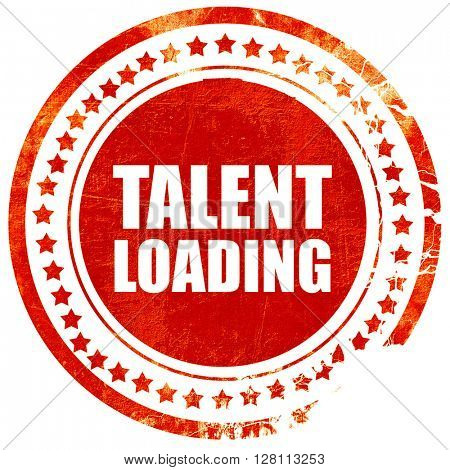 talent loading, red grunge stamp on solid background