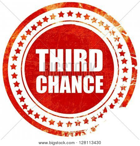 third chance, red grunge stamp on solid background